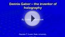 Dennis Gabor the inventor of holography